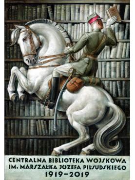 Centralna Biblioteka Wojskowa im. Józefa Piłsudskiego 1919-2019