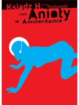 Ksiądz H. czyli Anioły w Amsterdamie